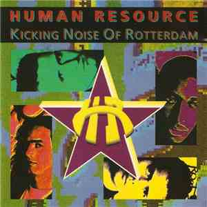 Human Resource - Kicking Noise Of Rotterdam FLAC album