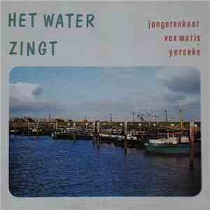 "Jongerenkoor ""Vox Maris"" Yerseke - Het Water Zingt download flac"