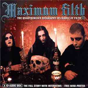 Cradle Of Filth - Maximum Filth (The Unauthorised Biography Of Cradle Of Filth) download flac