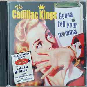 The Cadillac Kings - Gonna Tell Your Momma download flac