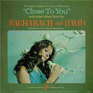 The Longines Symphonette, The Symphonette Choraliers - Close To You (And Nine Other Hits By Bacharach And David) download flac