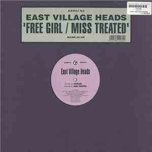 East Village Heads - Free Girl / Miss Treated download flac