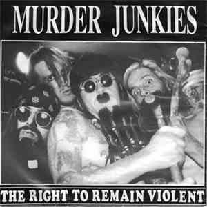 Murder Junkies - The Right To Remain Violent download flac