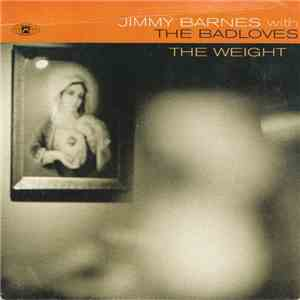 Jimmy Barnes With The Badloves - The Weight download flac