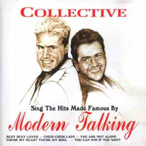 Collective - Collective Sing The Hits Made Famous By Modern Talking download flac