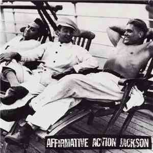 Affirmative Action Jackson / The Sound Of Failure - Affirmative Action Jackson / The Sound Of Failure download flac