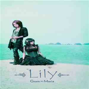 Gram∞Maria - Lily download flac