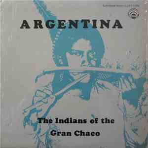 Various - Argentina - The Indians Of The Gran Chaco download flac