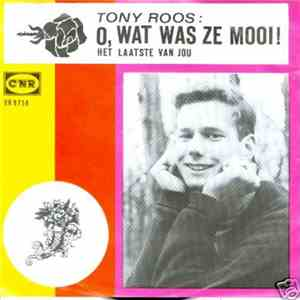 Tony Roos - O, Wat Was Ze Mooi download flac