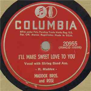 Maddox Bros. and Rose - I'll Make Sweet Love To You / Wedding Blues download flac