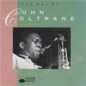 John Coltrane - The Art Of John Coltrane download flac