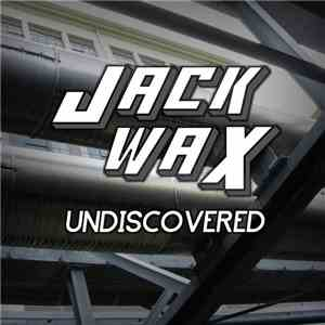 Jack Wax - Undiscovered download flac