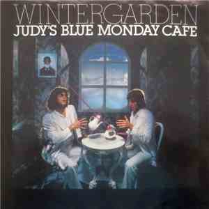Wintergarden - Judy's Blue Monday Cafe download flac
