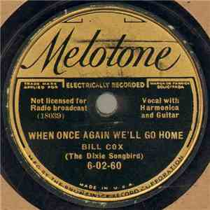 Bill Cox - When Once Again We'll Go Home / Sweethearts And Kisses download flac