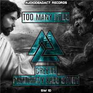 Creeds & Pharmacy Kids Story - Too Many Gods download flac
