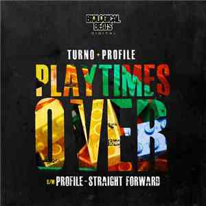 Turno & Profile  / Profile  - Playtimes Over / Straight Forward download flac