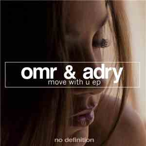 OMR & Adry - Move With U EP download flac