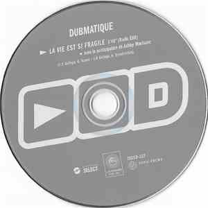 Dubmatique Avec La Participation De Ashley MacIsaac - La Vie Est Si Fragile download flac
