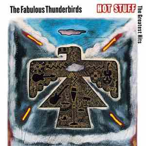 The Fabulous Thunderbirds - Hot Stuff: The Greatest Hits download flac