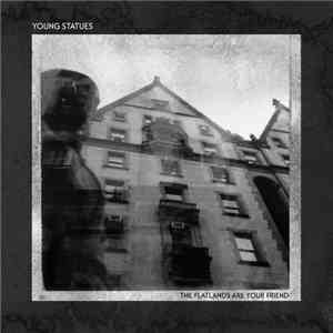 Young Statues - The Flatlands Are Your Friend download flac