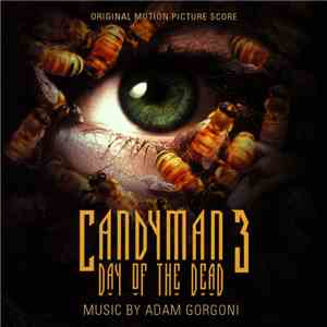 Adam Gorgoni - Candyman 3: Day Of The Dead (Original Motion Picture Score) download flac