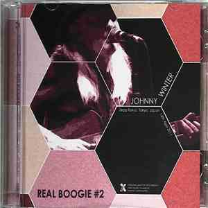 Johnny Winter - Real Boogie #2 Live At Zepp Tokyo Japan 2011 download flac