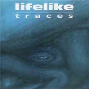 Lifelike  - Traces FLAC album