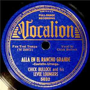 Chick Bullock And His Levee Loungers - Alla En El Rancho Grande / Put That Down In Writing download flac