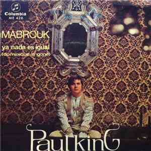 Paul King  - Mabrouk / Ya Nada Es Igual (Dominique Is Gone) download flac
