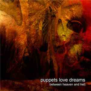 Puppets Love Dreams - Between Heaven And Hell download flac