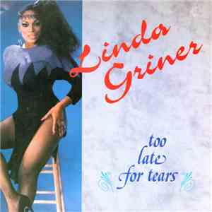 Linda Griner - Too Late For Tears FLAC album