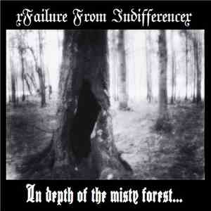 xFailure From Indifferencex - In Depth Of The Misty Forest download flac