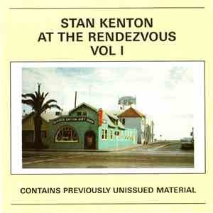 Stan Kenton - At The Rendezvous Vol I download flac