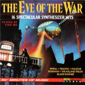 Star Inc. - The Eve Of The War, 16 Spectacular Synthesizer Hits download flac