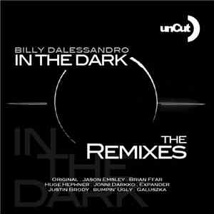 Billy Dalessandro - In The Dark (The Remixes) download flac