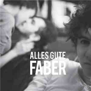 Faber  - Alles Gute download flac