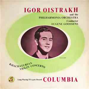 Igor Oistrakh And The Philharmonia Orchestra Conducted By Eugene Goossens – Khachaturian - Violin Concerto download flac