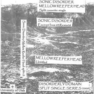 Sonic Disorder / Mellow Reefer Head - Sonic Disorder / Mellow Reefer Head Split download flac