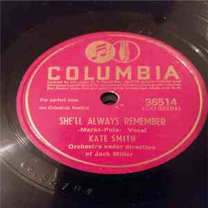 Kate Smith & Orchestra - She'll Always Remember / When The Roses Bloom Again download flac