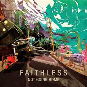 Faithless - Not Going Home download flac