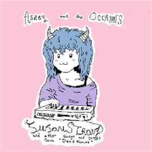 Ashby And The Oceanns - Susan Strong And Other Songs (And Demos From Dead Names) download flac